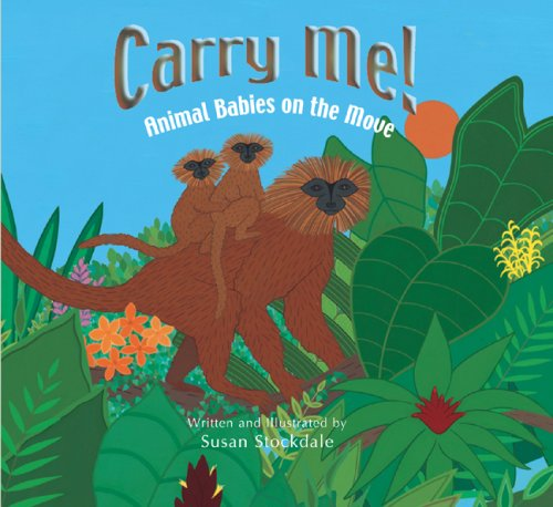 Carry Me!: Animal Babies on the Move PDF