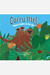 Carry Me!: Animal Babies on the Move Paperback