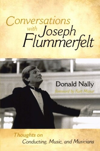 Download Conversations with Joseph Flummerfelt: Thoughts on Conducting, Music, and Musicians pdf epub
