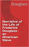Narrative of the Life of Frederick Douglass- an American Slave
