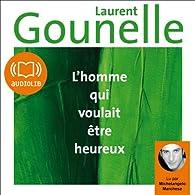 L'homme qui voulait être heureux par Laurent Gounelle