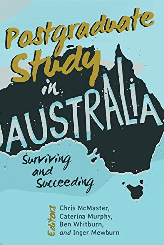 Postgraduate Study in Australia: Surviving and Succeeding