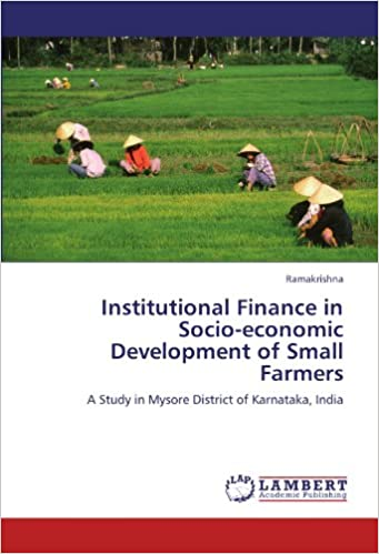 Institutional Finance in Socio-economic Development of Small Farmers: A Study in Mysore District of Karnataka, India