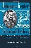 Johannes Kepler Life and Letters, Carola Baumgardt, 0806530960