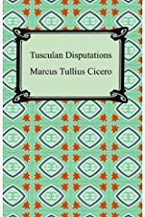 Tusculan Disputations Kindle Edition