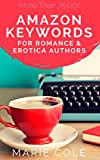 Amazon Keywords for Romance and Erotica Authors: The Most Extensive Keyword List Currently in Print