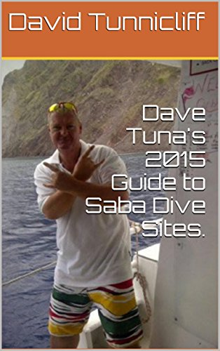 Dave Tuna's 2015 Guide to Saba Dive Sites. (Liveaboard Dive)