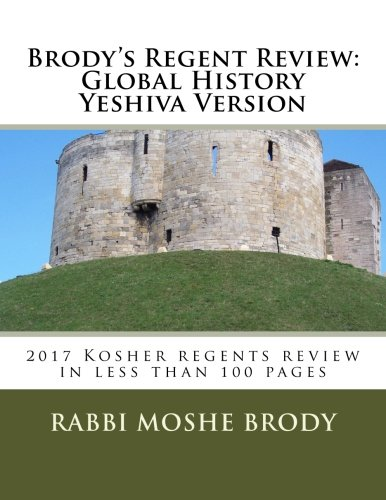 Brody's Regent Review: Global History Yeshiva Version: 2016 regents review in less than 100 pages (Brody's regents review) pdf