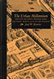 The Urban Millennium : The City-Building Process from the Early Middle Ages to the Present, Konvitz, Josef W., 0809312018