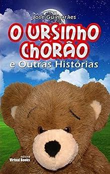 O Ursinho Chorão e Outras Histórias por [Silva, José Guimarães e]