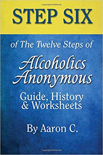 Book Step 6 of The Twelve Steps of Alcoholics Anonymous: Guide, History & Worksheets