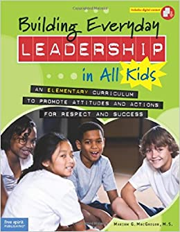 Building Everyday Leadership In All Kids An Elementary Curriculum