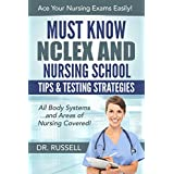 NCLEX Review: Must Know NCLEX and Nursing School Tips & Testing Strategies: (All Body Systems and Areas of Nursing Covered!) Ace Your Nursing Exams Easily! ... – MASSIVE Nursing Study Pack Included!!)