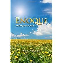 Enoque: E Nao Apareceu Mais...
