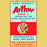 Arthur and the Scare-Your-Pants-Off Club | Marc Brown