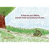 Il etait une fois Militou, la petite tortue qui avait peur de tout... 6-8 ans: Les peurs, une présence rassurante