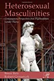 Heterosexual Masculinities : Contemporary Perspectives from Psychoanalytic Gender Theory, Reis, Bruce, 0881635022
