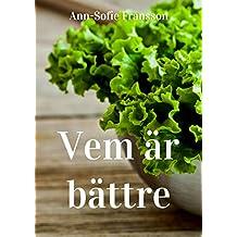 Vem är bättre (Swedish Edition)