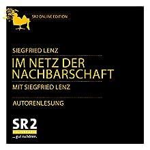 Im Netz der Nachbarschaft Hörbuch von Siegfried Lenz Gesprochen von: Siegfried Lenz