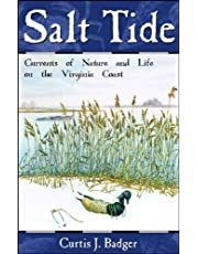 Salt Tide: Currents Of Nature And Life On The Virginia Coast