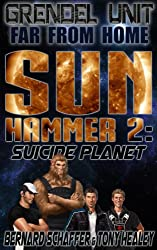 Grendel Unit & Far From Home: Sun Hammer Part 2 (Suicide Planet)