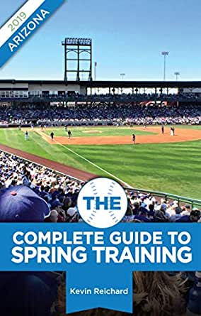 93466b43afd5d4 Amazon.com: The Complete Guide to Spring Training 2019 / Arizona ...