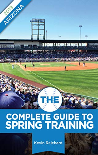 The Complete Guide to Spring Training 2019 / Arizona