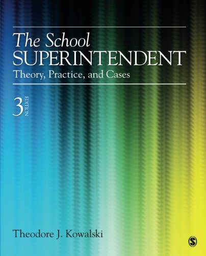 The School Superintendent: Theory, Practice, and Cases (Volume 3)