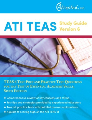 Ati Teas Study Guide Version 6  Teas 6 Test Prep And Practice Test Questions For The Test Of Essential Academic Skills  Sixth Edition