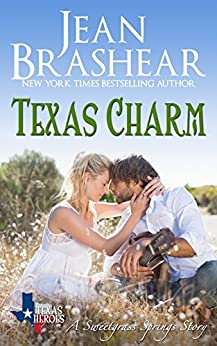Texas Charm: Sweetgrass Springs Stories (Texas Heroes Book 23) by [Brashear, Jean]
