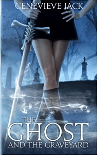 The Ghost And The Graveyard (Knight Games Book 1) by Genevieve Jack