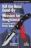 Kill the Boss Good-by/Mission for Vengeance, Peter Rabe, 1933586427