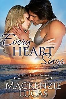 Every Heart Sings (Serenity Island Series) by [Lucas, Mackenzie]
