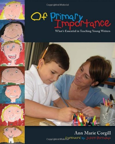 Download Of Primary Importance: What's Essential in Teaching Young Writers Pdf
