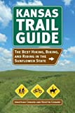 Kansas Trail Guide: The Best Hiking, Biking, and Riding in the Sunflower State by Jonathan M. Conard (2015-04-03)