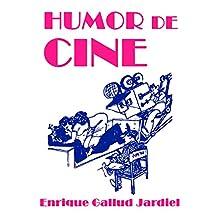 Humor de cine (Textos descacharrantes nº 7) (Spanish Edition)
