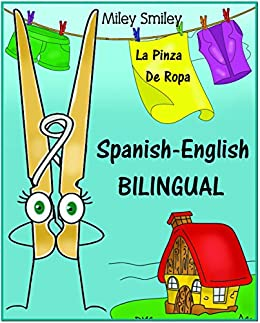 Spanish-English Short Stories For Beginners: La Pinza De Ropa (A Beginners Dual