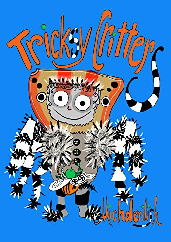 Tricksy Critters: A Halloween Picture -