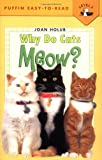 Why Do Cats Meow? (Penguin Young Readers, Level 3)