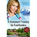 A Summer Nanny In Fairbanks (Alaska Adventure Romance Book 2)