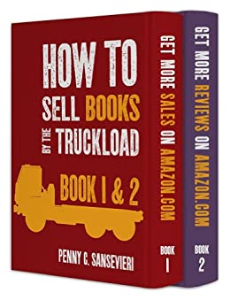 How to Sell Books by the Truckload on Amazon.com - Book One and Two: Get More Sales - Get More Reviews! by [Sansevieri, Penny C.]