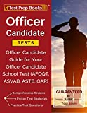 Officer Candidate Tests: Officer Candidate Guide for Your Officer Candidate School Test (AFOQT, ASVAB, ASTB, OAR)