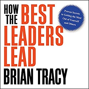 How the Best Leaders Lead Hörbuch