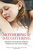 img - for Mothering and Daughtering: Keeping Your Bond Strong Through the Teen Years book / textbook / text book