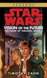 Book cover image for Vision of the Future: Star Wars Legends (The Hand of Thrawn) (Star Wars: The Hand of Thrawn Duology - Legends Book 2)