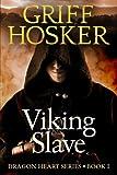 Viking Slave (Dragonheart) (Volume 1)