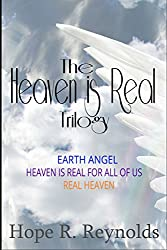 The Heaven is Real Trilogy: Earth Angel, Heaven is Real for All of Us, and Real Heaven
