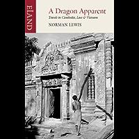 Dragon Apparent: Travels in Cambodia, Laos & Vietnam