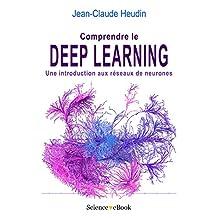 Comprendre le Deep Learning: Une introduction aux réseaux de neurones (French Edition)