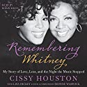 Remembering Whitney: My Story of Love, Loss, and the Night the Music Stopped Audiobook by Cissy Houston Narrated by Robin Miles